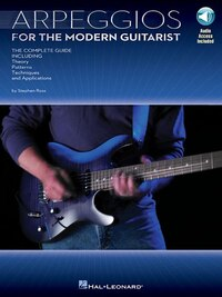 Arpeggios for the Modern Guitarist: The Complete Guide, Including Theory, Patterns, Techniques and…
