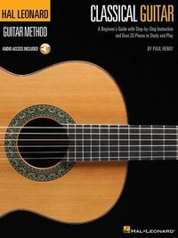 The Hal Leonard Classical Guitar Method: A Beginner's Guide with Step-by-Step Instruction and Over…
