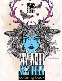 Stay Weird Coloring Book: Stay Weird: Stay True Stay You