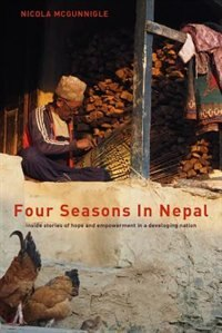 Four Seasons In Nepal: Inside stories of hope and empowerment in a developing nation by Nicola McGunnigle
