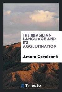 The Brasilian language and its agglutination