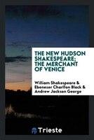 The New Hudson Shakespeare; The merchant of Venice