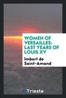 Women of Versailles: last years of Louis XV