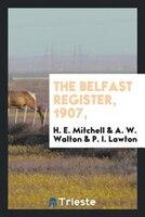 The Belfast register, 1907,
