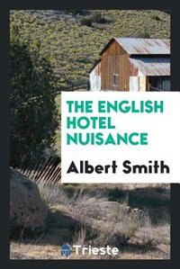 The English hotel nuisance by Albert Smith