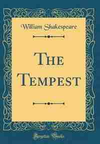 The Tempest (Classic Reprint) by William Shakespeare