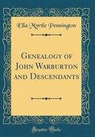 Genealogy of John Warburton and Descendants (Classic Reprint)