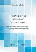 The Philippine Journal of Science, 1912, Vol. 7: Section D, General Biology, Ethnology and…