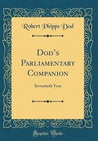 Dod's Parliamentary Companion, 1902: Seventieth Year; The First Parliament of King Edward VII…