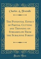 The Potential Effect of Partial Cutting and Thinning on Streamflow From the Subalpine Forest…