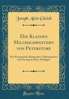 Die Kleinen Milchschwestern von Peterstorf: Ein Romantisch-Komisches Volksmärchen mit Gesang in…