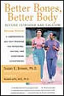 Better Bones, Better Body: Beyond Estrogen and Calcium