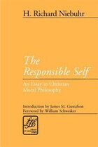 The Responsible Self: An Essay In Christian Moral Philosophy