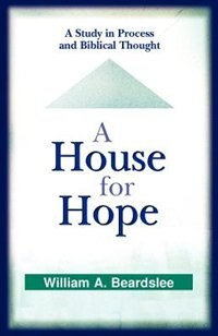 A House For Hope: A Study In Process And Biblical Thought