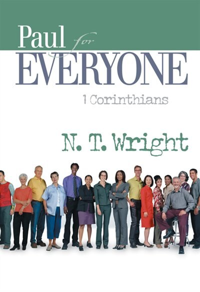 Paul For Everyone: 1 Corinthians by Tom (n.t) Wright