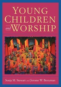 Young Children and Worship by Sonja M. Stewart