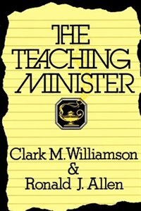The Teaching Minister by Clark M. Williamson