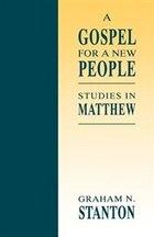 A Gospel For A New People: Studies In Matthew