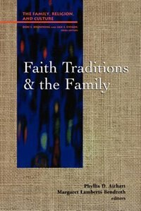 Book Faith Traditions And The Family by Phyllis D. Airhart