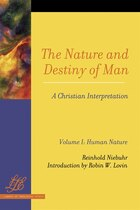 The Nature And Destiny of Man: Volume I: Human Nature; Volume II: Human Destiny