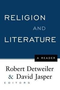 Religion And Literature: A Reader by Robert Detweiler