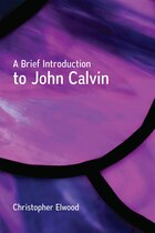BRIEF INTRODUCTION TO JOHN CALVIN,A