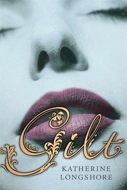 Book Gilt by Katherine Longshore