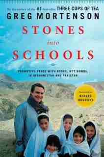 Stones Into Schools: Promoting Peace With Books, Not Bombs, In Afghanistan And Pakistan de Greg Mortenson