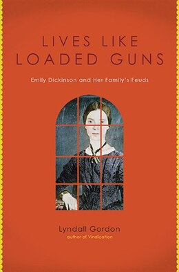 Book Lives Like Loaded Guns: Emily Dickinson And Her Family's Feuds by Lyndall Gordon