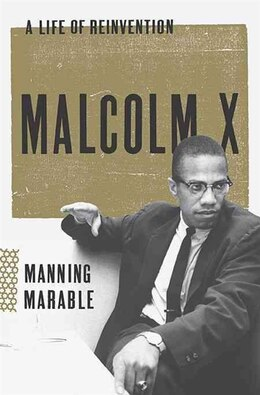 Book Malcolm X: A Life Of Reinvention by Manning Marable