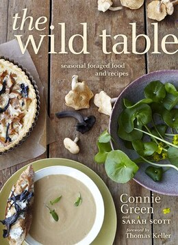 Book The Wild Table: Seasonal Foraged Food And Recipes by Connie Green