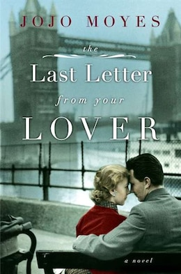 Book The Last Letter From Your Lover: A Novel by Jojo Moyes