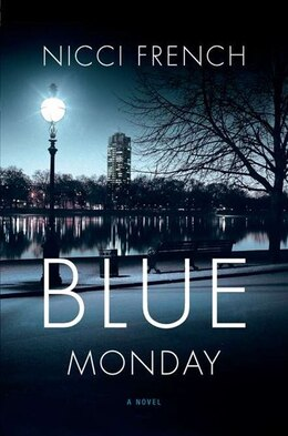 Book Blue Monday: A Novel by Nicci French