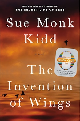 Book The Invention Of Wings: A Novel by Sue Monk Kidd