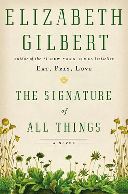Book The Signature Of All Things: A Novel by Elizabeth Gilbert
