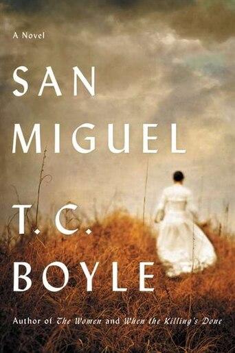 San Miguel by T C Boyle