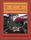 Red Tile Style: America's Spanish Revival Architecture