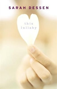 Book This Lullaby by Sarah Dessen