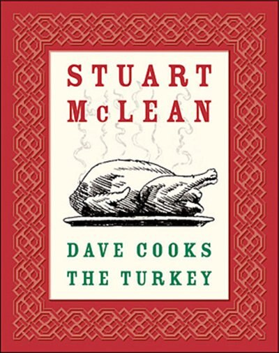Dave Cooks The Turkey by Stuart Mclean