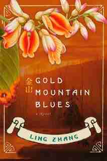 Gold Mountain Blues by Ling Zhang