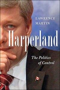 Harperland: The Politics of Control