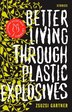 Better Living Through Plastic Explosives