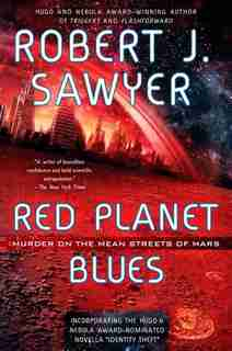 Red Planet Blues by Robert J Sawyer