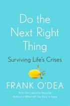 Do The Next Right Thing: Surviving Life's Crises