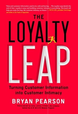 Book The Loyalty Leap: Turning Customer Information Into Customer Intimacy by Bryan Pearson