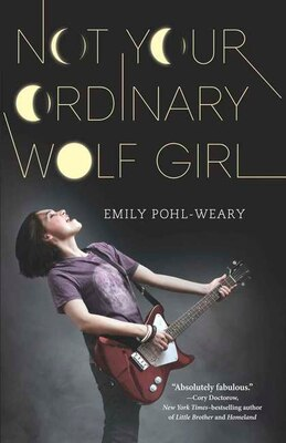 Book Not Your Ordinary Wolf Girl by Emily Pohl-weary