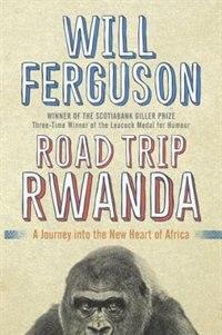 Livre Road Trip Rwanda: A Journey Into The New Heart Of Africa de Will Ferguson