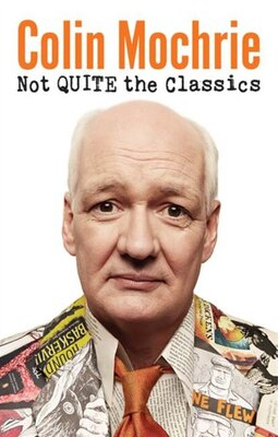 Book Not Quite The Classics by Colin Mochrie