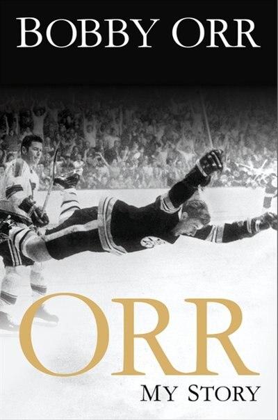 Orr: My Story by Bobby Orr