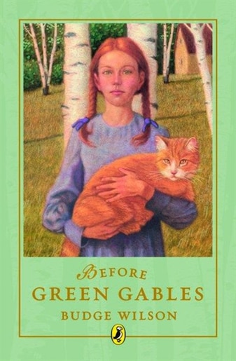 Before Green Gables by Budge Wilson